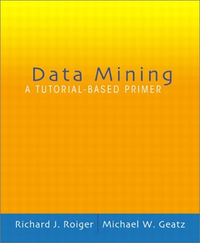 Data Mining A Tutorial Based Primer  2003 edition cover