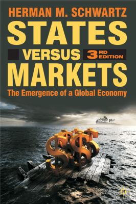 States Versus Markets The Emergence of a Global Economy 3rd 2010 (Revised) edition cover