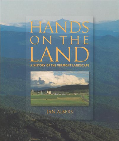 Hands on the Land A History of the Vermont Landscape  2002 (Reprint) edition cover