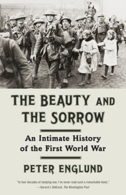 Beauty and the Sorrow An Intimate History of the First World War N/A edition cover