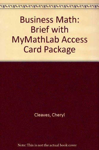 Business Math Brief Plus MyMathLab -- Access Card Package  10th 2014 9780321924285 Front Cover