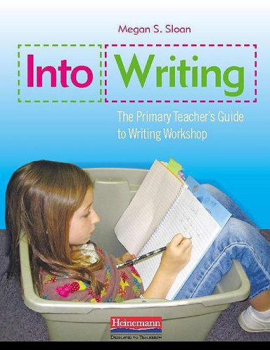 Into Writing The Primary Teacher's Guide to Writing Workshop  2009 edition cover