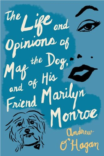 Life and Opinions of Maf the Dog, and of His Friend Marilyn Monroe   2010 9780547520285 Front Cover