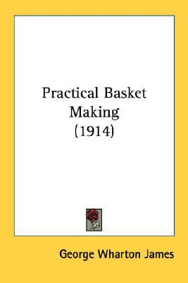 Practical Basket Making N/A 9780548677285 Front Cover