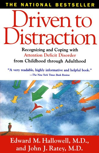 Driven to Distraction Recognizing and Coping with Attention Deficit Disorder from Childhood Through Adulthood  1994 (Reprint) edition cover