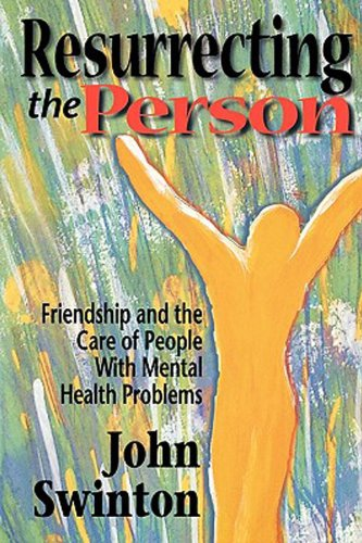 Resurrecting the Person Friendship and the Care of People with Mental Health Problems  2000 edition cover