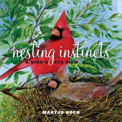 Nesting Instincts A Bird's-Eye View  2010 9780740781285 Front Cover