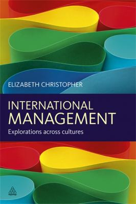 International Management Explorations Across Cultures  2012 9780749465285 Front Cover