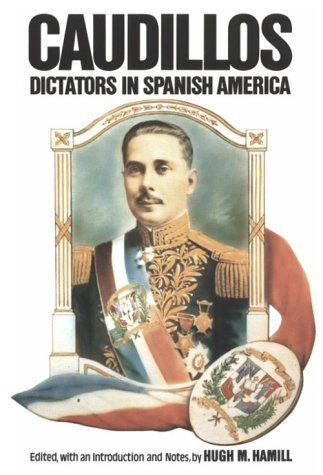 Caudillos Dictators in Spanish America N/A edition cover