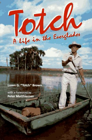 Totch A Life in the Everglades N/A edition cover