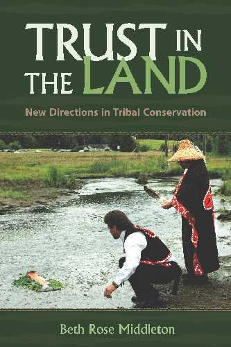 Trust in the Land New Directions in Tribal Conservation N/A edition cover