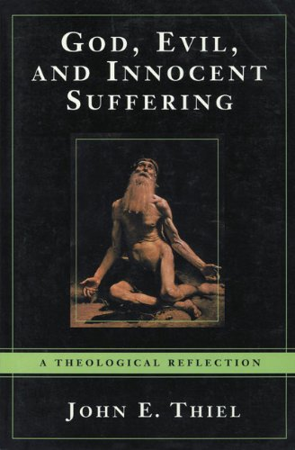 God, Evil, and Innocent Suffering A Theological Reflection  2002 edition cover