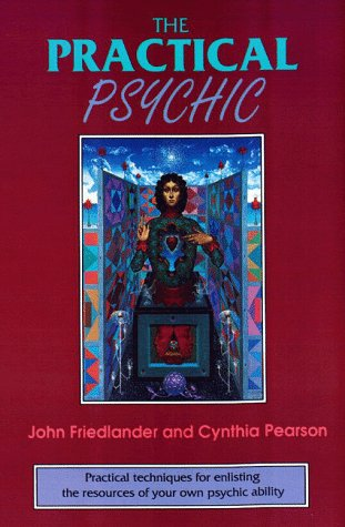 Practical Psychic Practical Techniques for Enlisting the Resources of Your Own Ability N/A 9780877287285 Front Cover