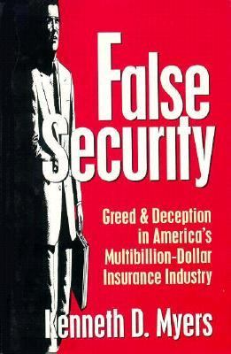 False Security Greed and Deception in America's Multibillion-Dollar Insurance Industry  1995 9780879759285 Front Cover