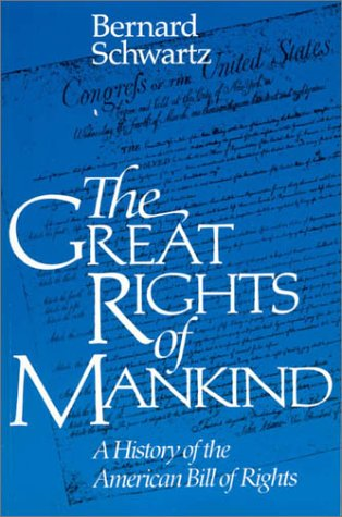Great Rights of Mankind A History of the American Bill of Rights N/A 9780945612285 Front Cover
