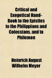 Critical and Exegetical Hand-Book to the Epistles to the Philippians and Colossians, and to Philemon  N/A edition cover