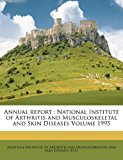 Annual report : National Institute of Arthritis and Musculoskeletal and Skin Diseases Volume 1995  N/A edition cover