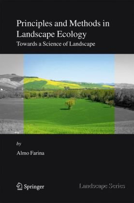 Principles and Methods in Landscape Ecology Towards a Science of the Landscape 2nd 2006 (Revised) 9781402033285 Front Cover