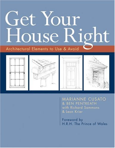 Get Your House Right Architectural Elements to Use and Avoid  2008 edition cover