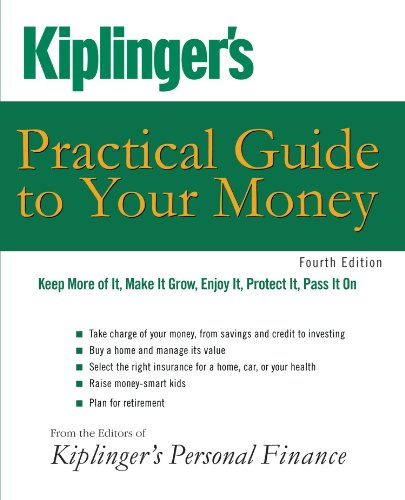 Kiplinger's Practical Guide to Your Money Keep More of It, Make It Grow, Enjoy It, Protect It, Pass It On 4th 2008 edition cover