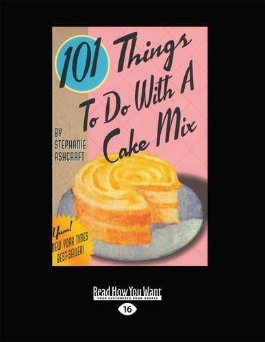 101 Things to Do with a Cake Mix  0 edition cover