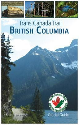 Trans Canada Trail British Columbia  2008 9781552859285 Front Cover