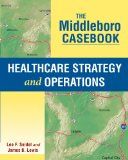 The Middleboro Casebook: Healthcare Strategy and Operations  2014 edition cover