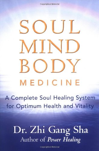 Soul Mind Body Medicine A Complete Soul Healing System for Optimum Health and Vitality  2006 edition cover