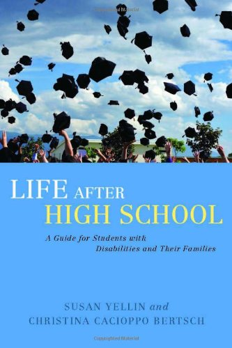 Life after High School A Guide for Students with Disabilities and Their Families  2010 9781849058285 Front Cover