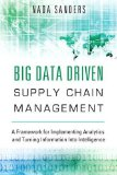 Big Data Driven Supply Chain Management A Framework for Implementing Analytics and Turning Information into Intelligence  2014 9780133801286 Front Cover