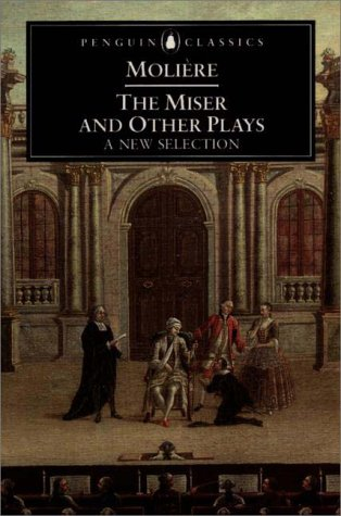 Miser and Other Plays A New Selection 2nd 2000 9780140447286 Front Cover