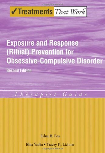 Exposure and Response (Ritual) Prevention for Obsessive-Compulsive Disorder Therapist Guide 2nd 2012 edition cover