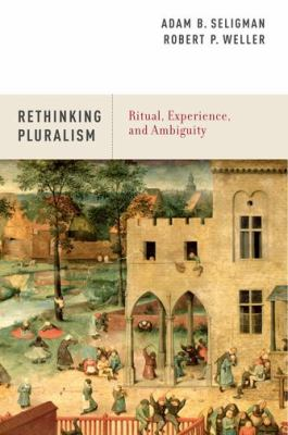 Rethinking Pluralism Ritual, Experience, and Ambiguity  2012 edition cover