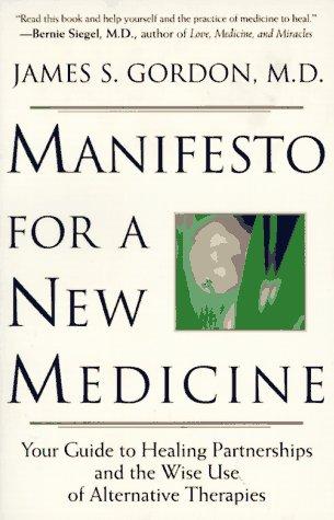 Manifesto for a New Medicine Your Guide to Healing Partnerships and the Wise Use of Alternative Therapies N/A edition cover