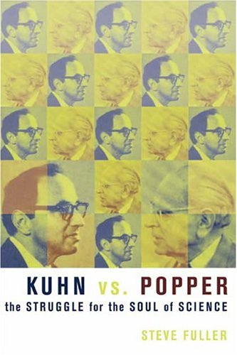 Kuhn vs. Popper The Struggle for the Soul of Science  2004 edition cover