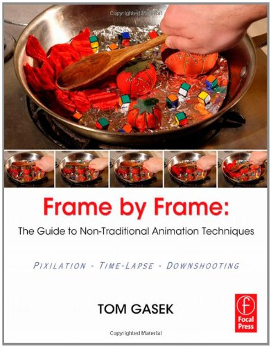 Frame-by-Frame Stop Motion The Guide to Non-Traditional Animation Techniques  2012 edition cover