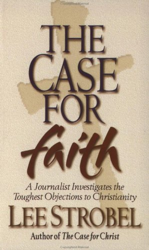 Case for Faith A Journalist Investigates the Toughest Objections to Christianity N/A edition cover