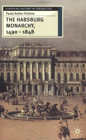 Habsburg Monarchy 1490-1848 Attributes of Empire  2003 (Revised) edition cover