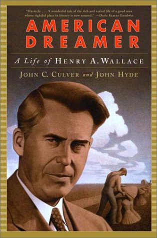 American Dreamer A Life of Henry A. Wallace Reprint edition cover