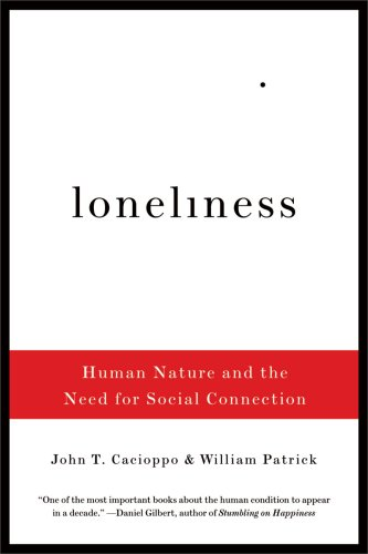 Loneliness Human Nature and the Need for Social Connection  2009 edition cover