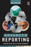 Advanced Reporting Essential Skills for 21st Century Journalism  2015 edition cover