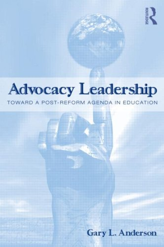 Advocacy Leadership Toward a Post-Reform Agenda in Education  2009 edition cover