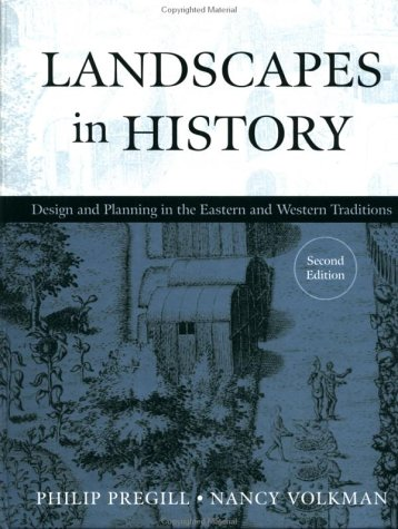 Landscapes in History Design and Planning in the Eastern and Western Traditions 2nd 1999 (Revised) edition cover