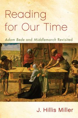 Reading for Our Time Adam Bede and Middlemarch Revisited  2012 9780748647286 Front Cover