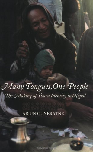 Many Tongues, One People The Making of Tharu Identity in Nepal  2002 9780801487286 Front Cover