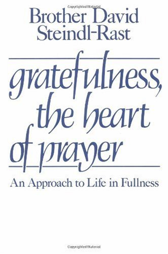 Gratefulness, the Heart of Prayer An Approach to Life in Fullness N/A edition cover