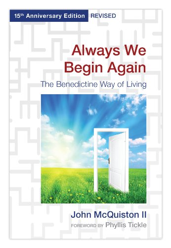 Always We Begin Again The Benedictine Way of Living 15th (Revised) 9780819224286 Front Cover