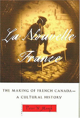 Nouvelle France The Making of French Canada - A Cultural History  2000 edition cover