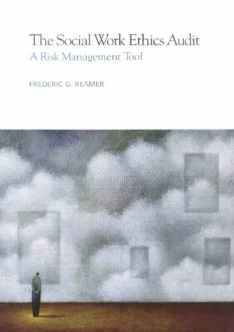 Social Work Ethics Audit : A Risk Management Tool 1st 2001 9780871013286 Front Cover