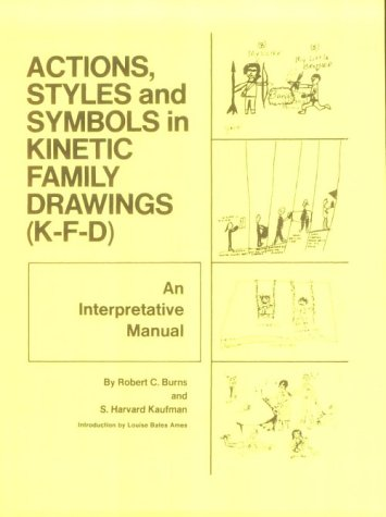 Actions, Styles, and Symbols in Kinetic Family Drawings (KFD) An Interpretative Manual  1972 edition cover